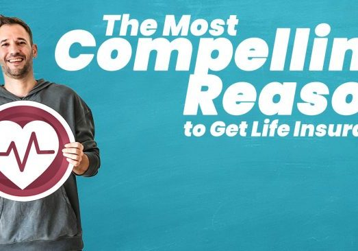 Life-The-Most-Compelling-Reason-to-Get-Life-Insurance_